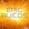 Epic Builds
