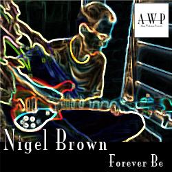 Forever Be - Nigel Brown