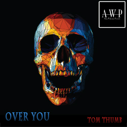 Over You - Tom Thumb